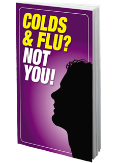 Colds & Flu? Not You!