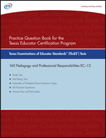 Practice Question eBook for the TExES™ Pedagogy and Professional Responsibilities EC–12, Rev 2011 (Test Code 160)