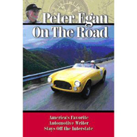 Peter Egan on the Road: America's Favorite Automotive Writer Stays Off the Interstate (Signed)