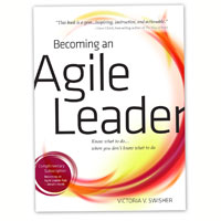 Becoming An Agile Leader: Know What To Do…When You Don't Know What To Do