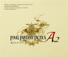 FINAL FANTASY TACTICS A2: Grimoire of the Rift Original Soundtrack