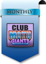 2014 Club MOTU™ Giants Subscription Monthly Shipment Option