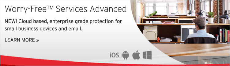 Trend Micro™ Worry-Free™ Services Advanced