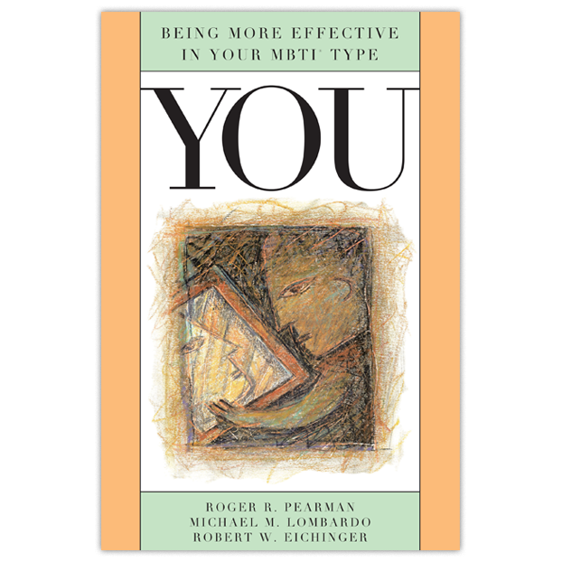 YOU: Being More Effective in Your MBTI® Type