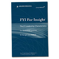 FYI For Insight™: The 21 Leadership Characteristics for SUCCESS and the 5 that get you FIRED