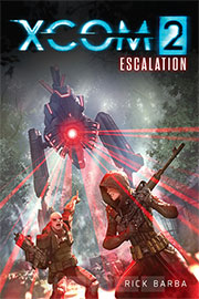XCOM 2: ESCALATION (Novel)
